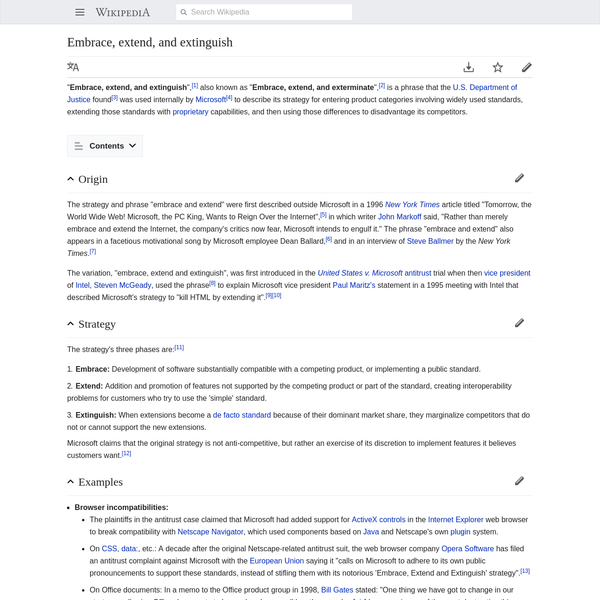 """The variation, """"embrace, extend and extinguish"""", was first introduced in the United States v. Microsoft antitrust trial when then vice president of Intel, Steven McGeady, used the phrase to explain Microsoft vice president Paul Maritz's statement in a 1995 meeting with Intel that described Microsoft's strategy to """"kill HTML by extending it""""."""