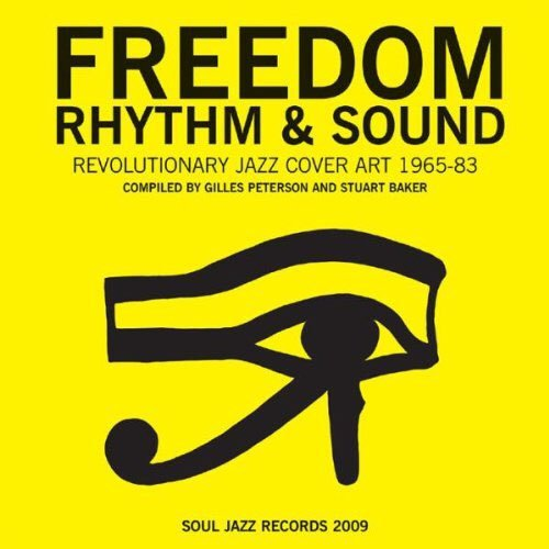 Freedom, Rhythm and Sound: Revolutionary Jazz Original Cover Art 1965-83