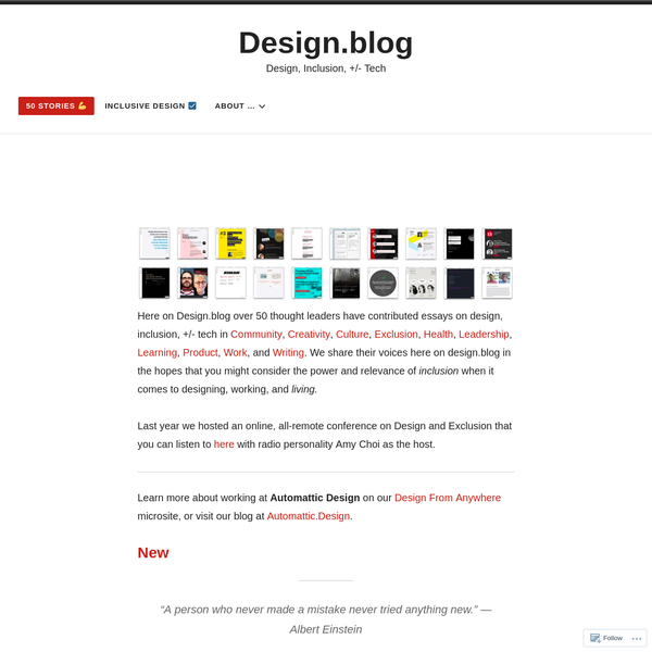 Here on Design.blog over 50 thought leaders have contributed essays on design, inclusion, +/- tech in Community, Creativity, Culture, Exclusion, Health, Leadership, Learning, Product, Work, and Writing. We share their voices here on design.blog in the hopes that you might consider the power and relevance of inclusion when it comes to designing, working, and living.