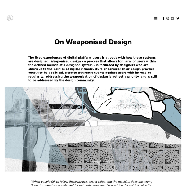 The lived experiences of digital platform users is at odds with how these systems are designed. Weaponised design - a process that allows for harm of users within the defined bounds of a designed system - is faciliated by designers who are oblivious to the politics of digital infrastructure or consider their design practice output to be apolitical.