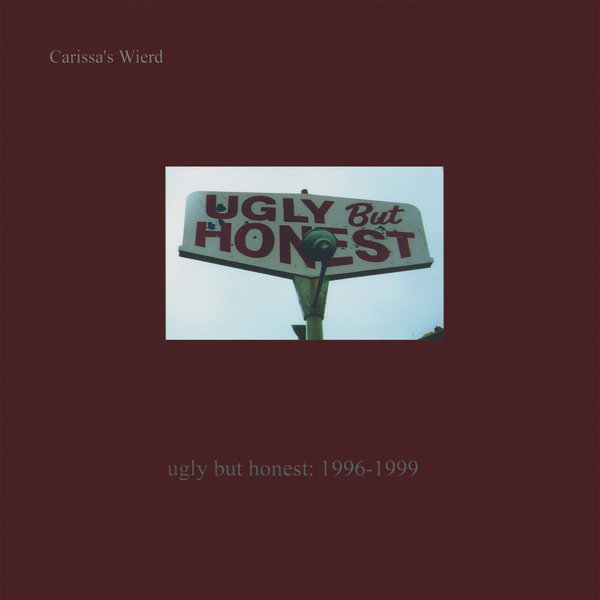 Carissa's Wierd - Ugly But Honest 1996-1999