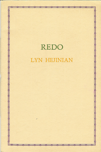 Hejinian, Lyn, _REDO_ (Grenada: Salt-Works Press, 1984).  Finished reading 2018-02-17  http://eclipsearchive.org/projects/REDO/html/contents.html