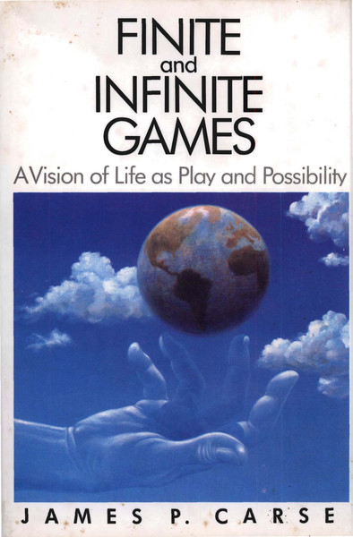 Carse, James P., _Finite and Infinite Games: A Vision of Life as Play and Possibility_ (New York: The Free Press, 1986).