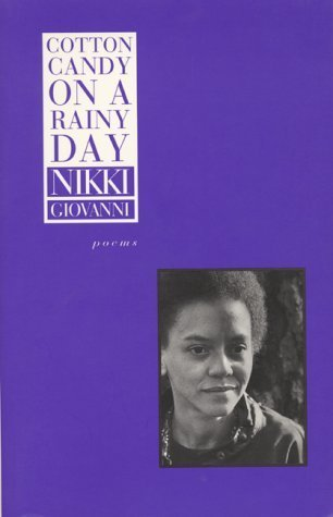 *Cotton Candy on a Rainy Day* by Nikki Giovanni, 1980  Recommended by [Brontez Purnell](https://thecreativeindependent.com/people/brontez-purnell-on-doing-as-much-as-possible/)
