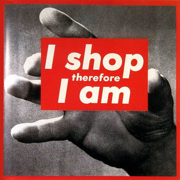 BarbaraKruger-I-Shop-Therefore-I-Am-I-1987.jpg
