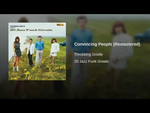 Provided to YouTube by Warner Music Group Convincing People (Remastered) · Throbbing Gristle 20 Jazz Funk Greats ℗ 2017 under exclusive license to Mute Artists Ltd. Auto-generated by YouTube.