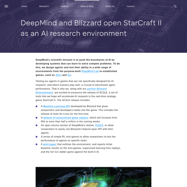 Along with our partner Blizzard Entertainment, we are excited to announce the release of the Starcraft II Learning Environment (SC2LE), a suite of tools that we hope will accelerate AI research in the real-time strategy game and make it easier for researchers to focus on the frontiers of our field.