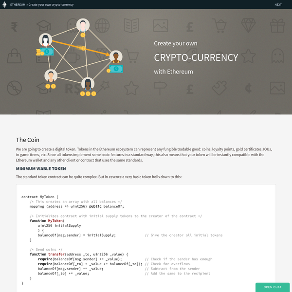 We are going to create a digital token. Tokens in the Ethereum ecosystem can represent any fungible tradable good: coins, loyalty points, gold certificates, IOUs, in-game items, etc. Since all tokens implement some basic features in a standard way, this also means that your token will be instantly compatible with the Ethereum wallet and any other client or contract that uses the same standards.