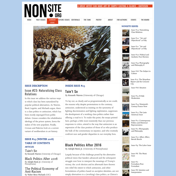 Issue Description In this issue we address the various ways in which class has been naturalized by popular political alternatives. As Warren, Reed, Legette, and Michaels argue, there is a class politics to antiracism, which has been mostly expunged from public debate. Grasso considers the rehabilitative ideology of the prison system, Sowa the stakes of the new populism.