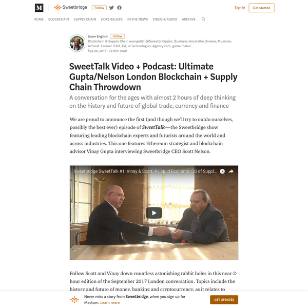 SweetTalk Video + Podcast: Ultimate Gupta/Nelson London Blockchain + Supply Chain Throwdown