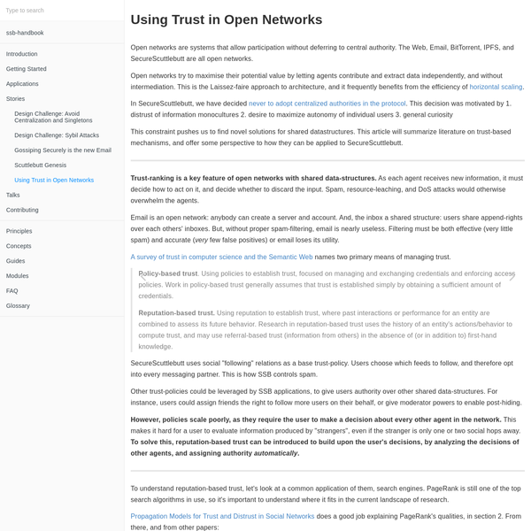 Open networks are systems that allow participation without deferring to central authority. The Web, Email, BitTorrent, IPFS, and SecureScuttlebutt are all open networks. Open networks try to maximise their potential value by letting agents contribute and extract data independently, and without intermediation.