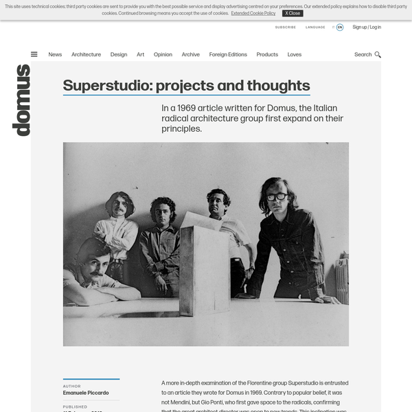 A more in-depth examination of the Florentine group Superstudio is entrusted to an article they wrote for Domus in 1969. Contrary to popular belief, it was not Mendini, but Gio Ponti, who first gave space to the radicals, confirming that the great architect-director was open to new trends.