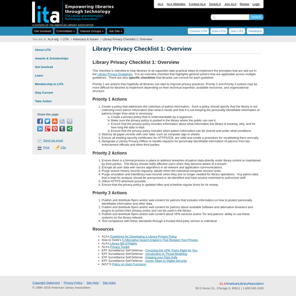Library Privacy Checklist 1: Overview This checklist is intended to help libraries of all capacities take practical steps to implement the principles that are laid out in the Library Privacy Guidelines. It is an overview checklist that highlights general actions that are applicable across multiple guidelines.