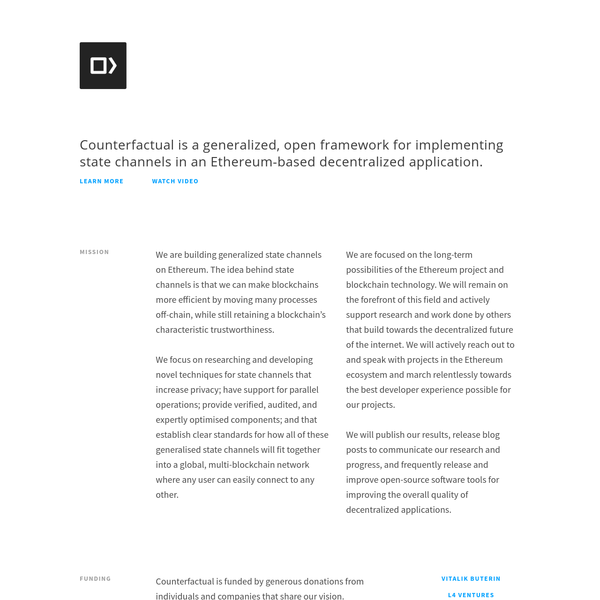 Counterfactual is a blockchain research company, researching and developing Ethereum 2nd-layer infrastructure and building open software libraries that advance the state of art in dapp development.