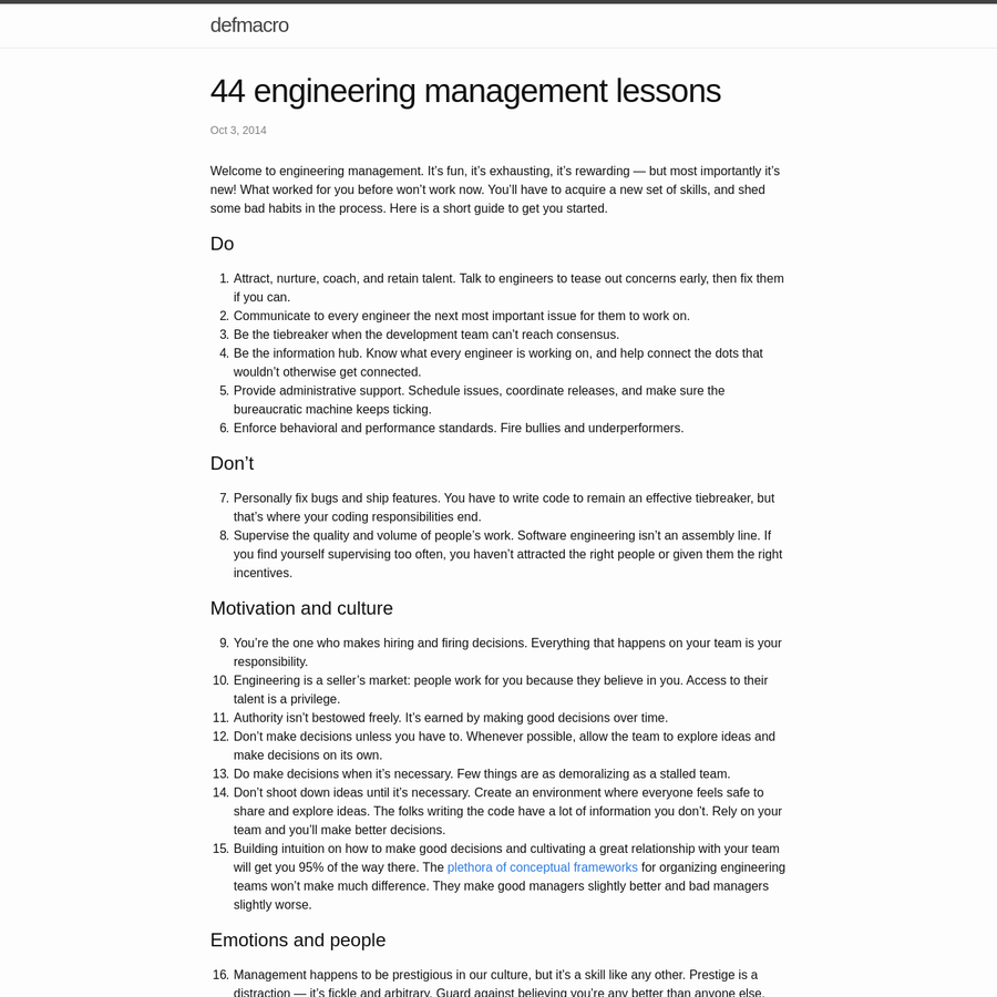 Welcome to engineering management. It's fun, it's exhausting, it's rewarding - but most importantly it's new! What worked for you before won't work now. You'll have to acquire a new set of skills, and shed some bad habits in the process. Here is a short guide to get you started.