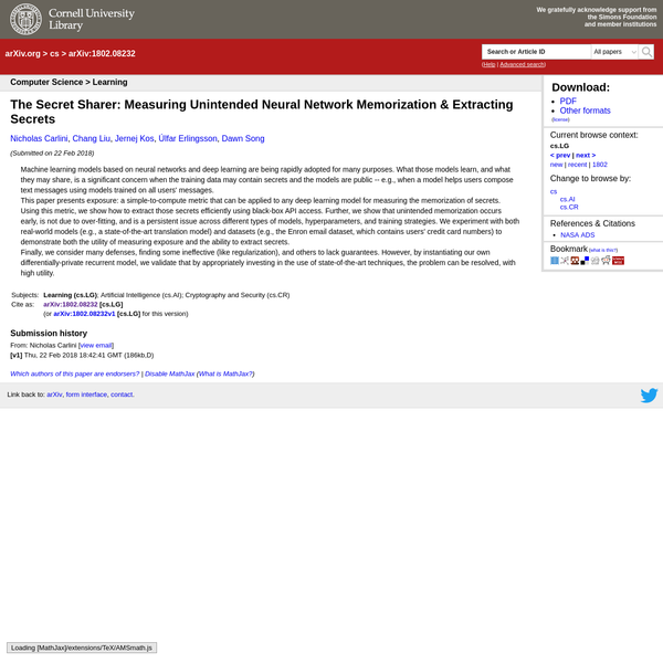 Abstract: Machine learning models based on neural networks and deep learning are being rapidly adopted for many purposes. What those models learn, and what they may share, is a significant concern when the training data may contain secrets and the models are public -- e.g., when a model helps users compose text messages using models trained on all users' messages.