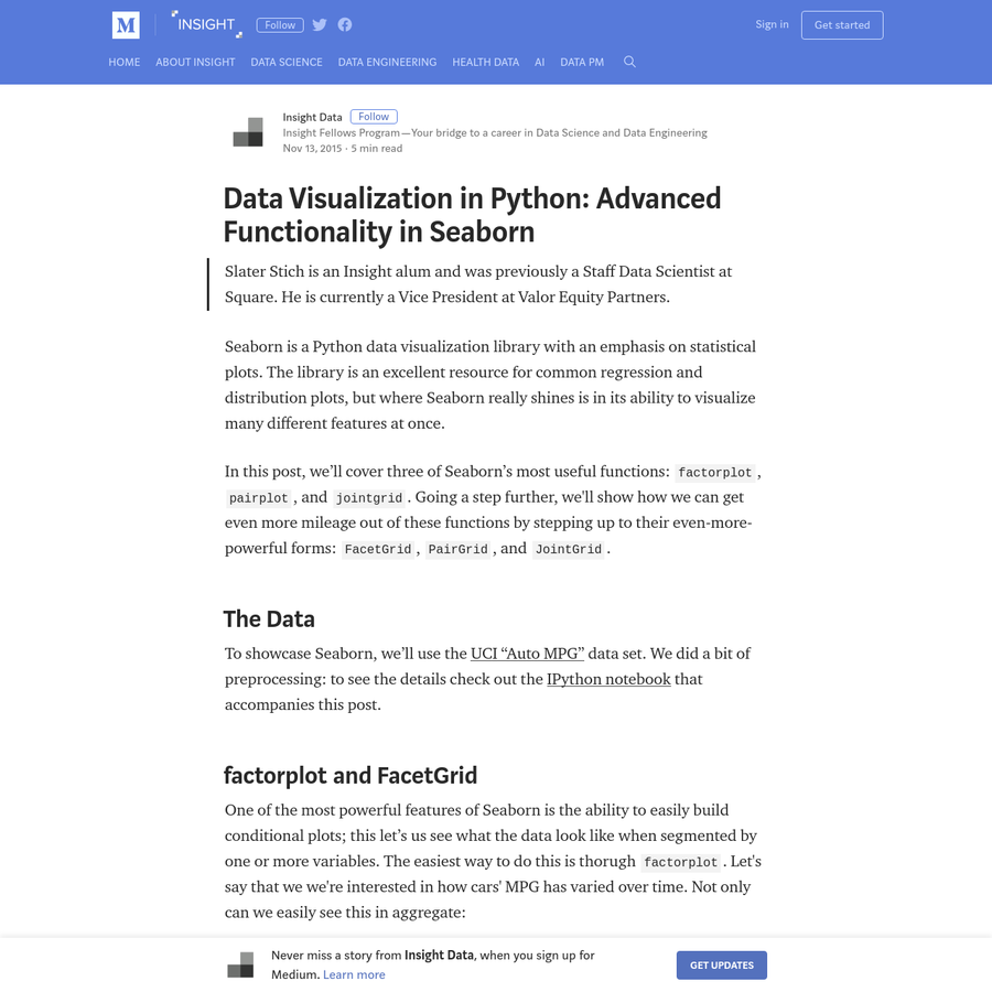 Slater Stich is an Insight alum and was previously a Staff Data Scientist at Square. He is currently a Vice President at Valor Equity Partners. Seaborn is a Python data visualization library with an emphasis on statistical plots.