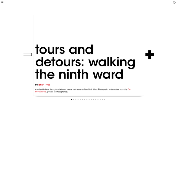 A self-guided tour through the built and natural environment of the Ninth Ward.