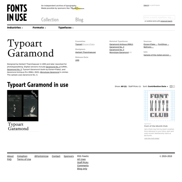 Typoart Garamond in use. Designed by Herbert Thannhaeuser in 1955 and later reworked for phototypesetting. Digital versions include Garamond No. 4 (URW), Garamond No. 5, Typoart Garamond (both by Elsner+Flake), and Garamond Antiqua Pro (RMU, 2015). Monotype Garamond is similar. The sample uses Garamond No. 5.