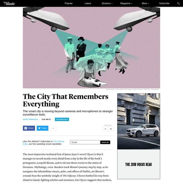 The smart city is moving beyond cameras and microphones to stranger surveillance tools. The most impressive technical feat of James Joyce's novel Ulysses is that it manages to record nearly every detail from a day in the life of the book's protagonist, Leopold Bloom, and to elevate those events to the status of literature.