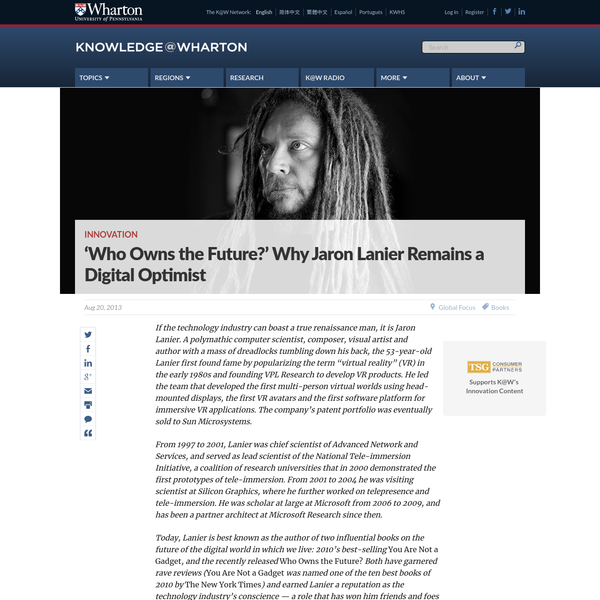 """Jaron Lanier first found fame by popularizing the term """"virtual reality"""" (VR) in the early 1980s. Today, Lanier is best known as the author of two influential books on the future of the digital world: the recently released Who Owns the Future? and 2010's best-selling You Are Not a Gadget."""
