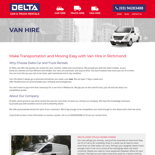 Make Transportation and Moving Easy with Van Hire in Richmond Why Choose Delta Car and Truck Rentals At Delta, we offer top-quality van rentals for your comfort, safety and convenience. We provide you with the latest models, so you know our vehicles are fuel-efficient and reliable. Our vans are automatic and easy to drive.