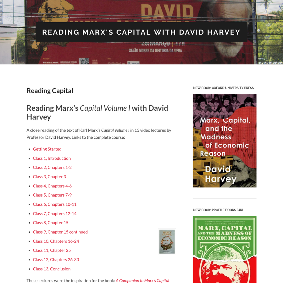 A close reading of the text of Karl Marx's Capital Volume I in 13 video lectures by Professor David Harvey.