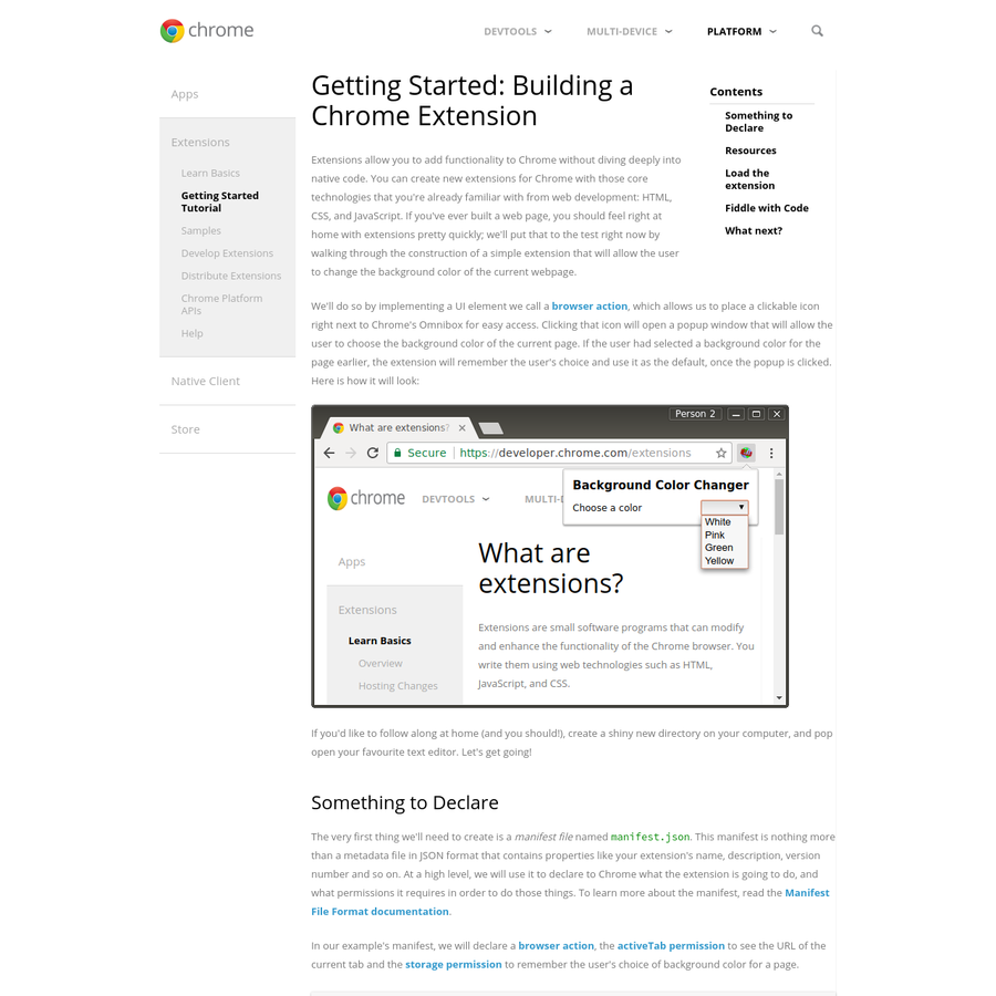Extensions allow you to add functionality to Chrome without diving deeply into native code. You can create new extensions for Chrome with those core technologies that you're already familiar with from web development: HTML, CSS, and JavaScript.