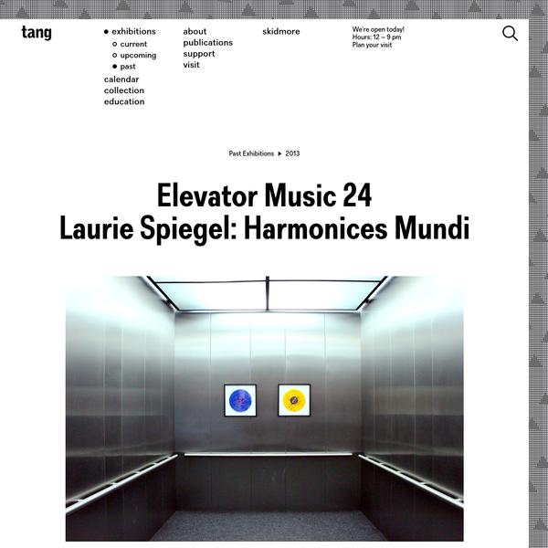 Elevator Music 24 Br Laurie Spiegel Harmonices Mundi - Tang Museum