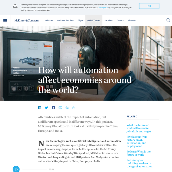 All countries will feel the impact of automation, but at different speeds and in different ways. In this podcast, McKinsey Global Institute looks at its likely impact in China, Europe, and India. New technologies such as artificial intelligence and automation are reshaping the workplace globally.