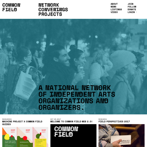 Common Field is a visual arts organizing network connecting contemporary, experimental, noncommercial artist spaces and projects across the US and beyond.