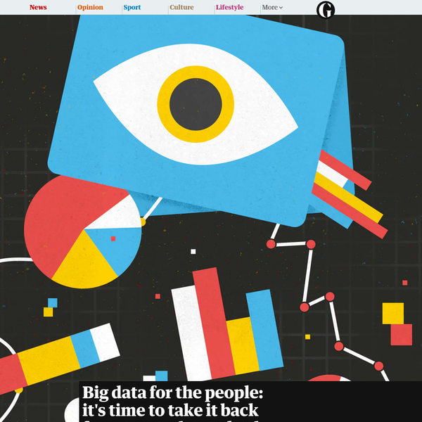 Big data for the people: it's time to take it back from our tech overlords | Technology | The Guardian