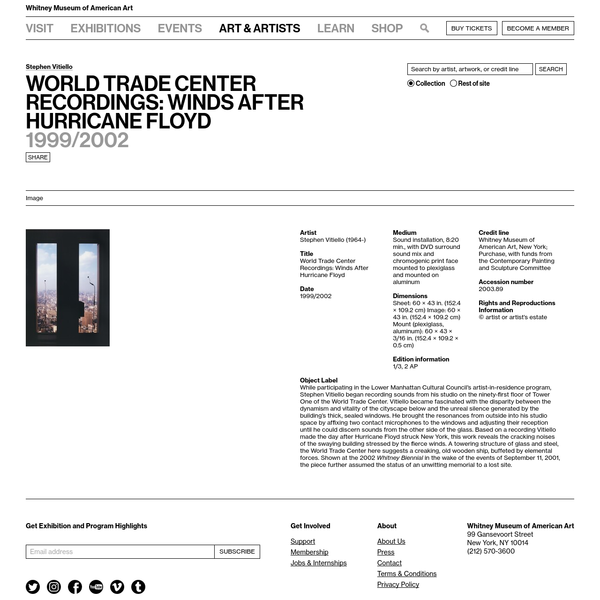 Whitney Museum of American Art: Stephen Vitiello: World Trade Center Recordings: Winds After Hurricane Floyd