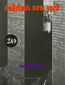 *Delirious New York* by Rem Koolhaas, 1978  Recommended by [Tony Matelli](https://thecreativeindependent.com/people/tony-matelli-on-the-power-of-objects/)