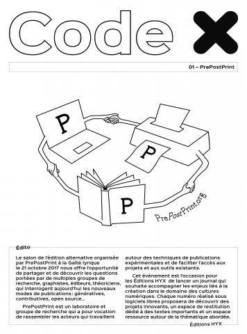 *Code X* est un journal publié à l'occasion du salon de l'édition alternative organisé par PrePostPrint à La Gaîté Lyrique, le 21 octobre 2017.  http://www.editions-hyx.com/fr/code-x