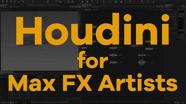 Houdini Intro for Max FX Artists