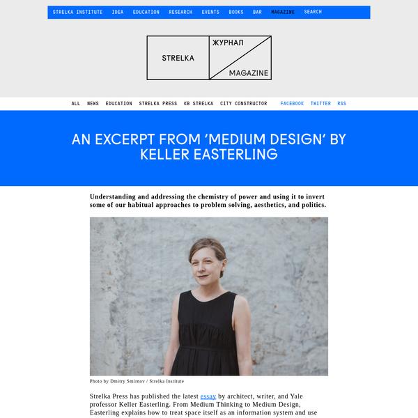 An excerpt from 'Medium Design' by Keller Easterling