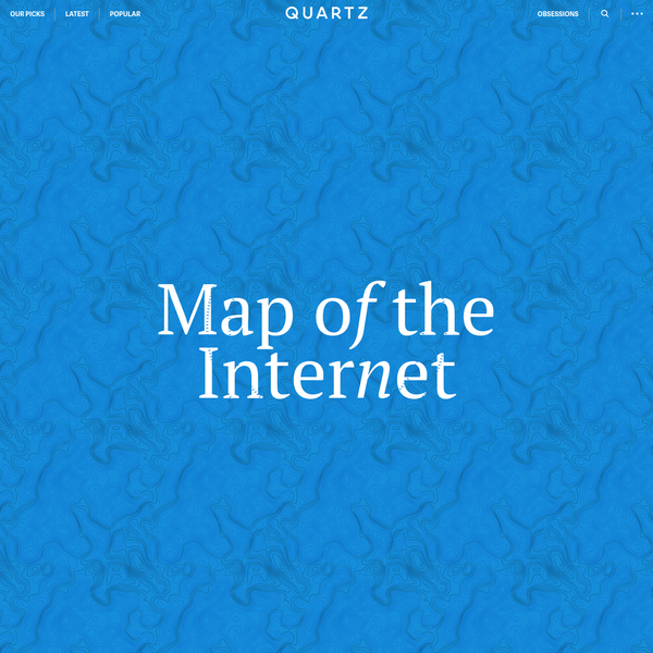 Map of the Internet, a new Quartz series