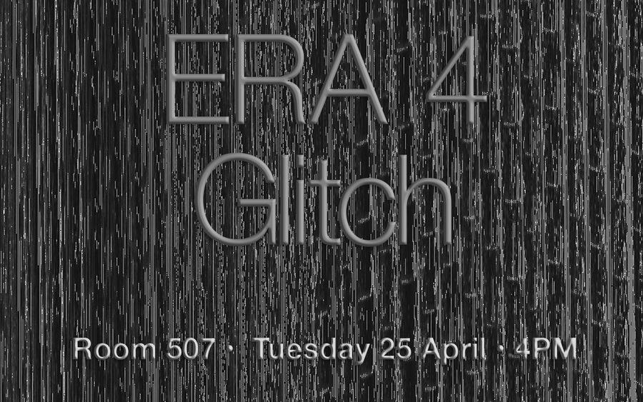 ERA #10 - Glitch Audiovisual technique January 2017