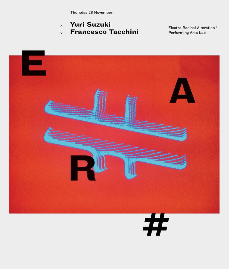 ERA #0 - Electro Radical Alteration Performance with Yuri Suzuki November 2014