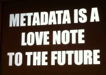 Metadata_is_a_love_note_to_the_future_-8071729256-_-cropped-.jpg
