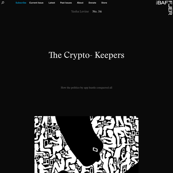 The Crypto-Keepers | Yasha Levine