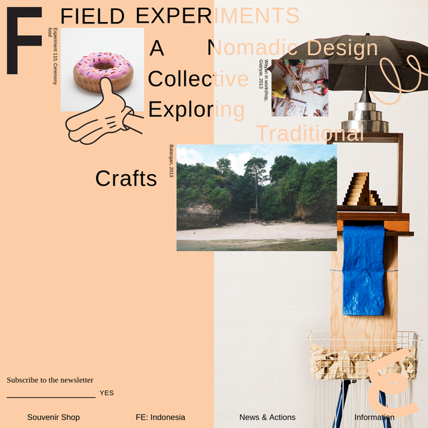 Field Experiments is a nomadic design collective that explores traditional crafts by engaging in collaborative making with local craftspeople in diverse regions around the world. Underpinned by cross-cultural exchange, we produce projects, products and ideas across multiple formats including furniture, clothing, video works, publications, exhibitions, interiors, installation and printed materials.