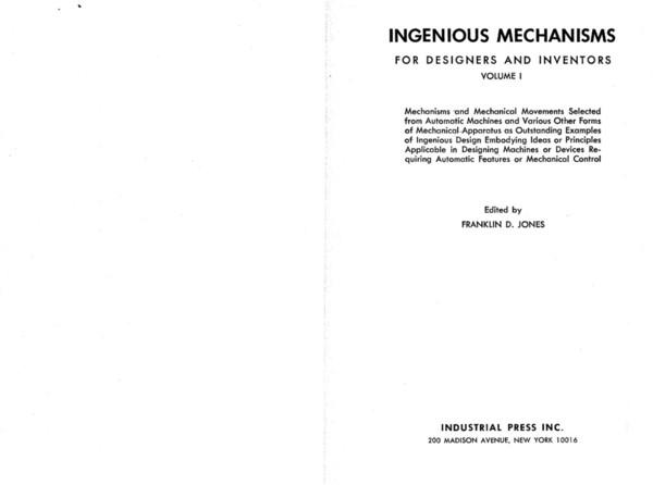 Ingenious Mechanisms for Designers and Inventors Vol.1, Franklin T. Jones