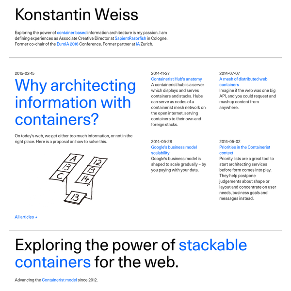 Exploring the power of container based information architecture is my passion. I am defining experiences as Associate Creative Director at SapientRazorfish in Cologne. Former co-chair of the EuroIA 2016 Conference. Former partner at iA Zurich.