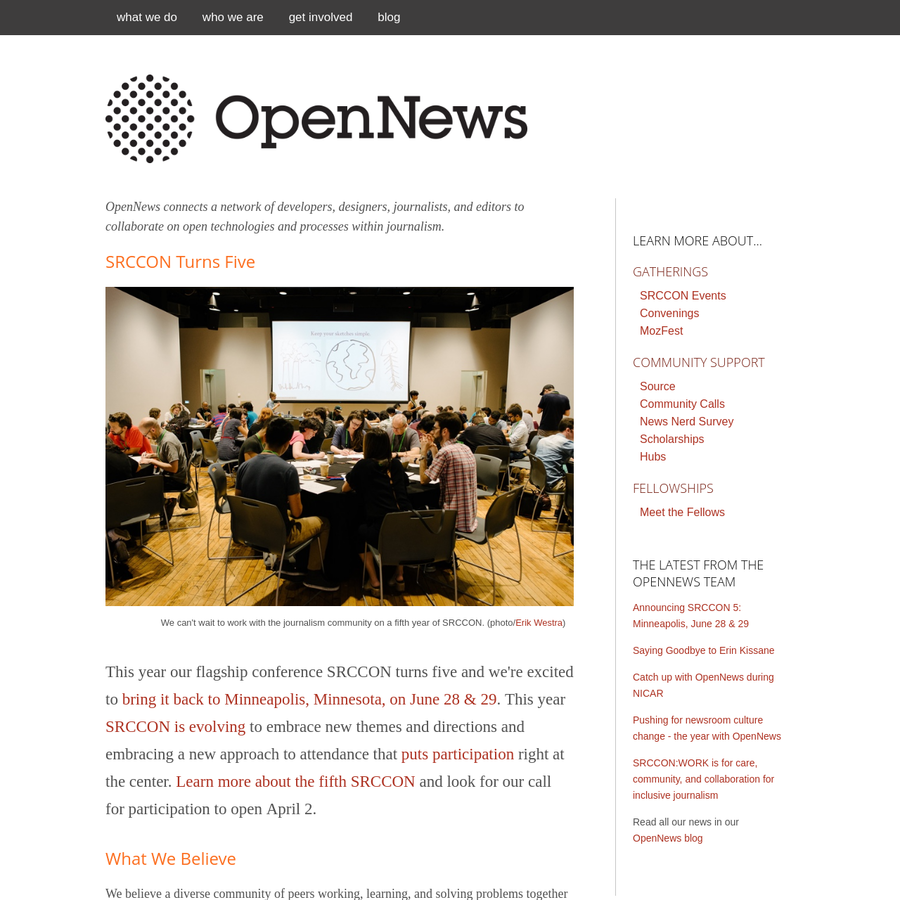 OpenNews is about creating a diverse ecosystem to help journalism thrive on the open web. It's about producing open source code that solves real problems in news. It's about supporting communities of developers and journalists as they make, learn, and invent together. And it's about deploying fellows-and code-into news organizations to collaborate in new ways.
