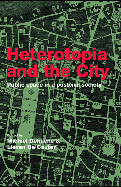 Heterotopia and the city public space in a postcivil society