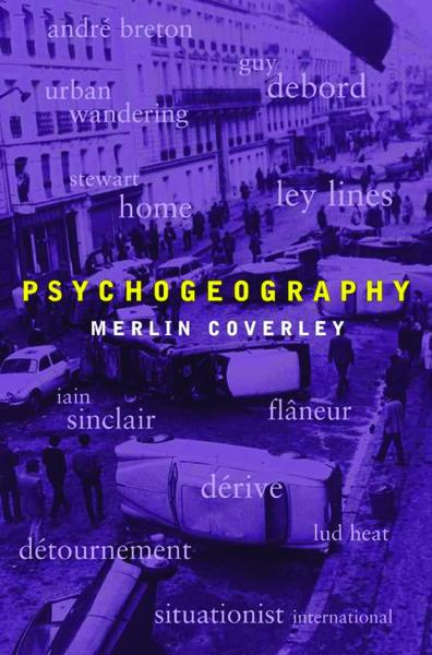 Psychogeography - Coverley, M. (2012)..pdf
