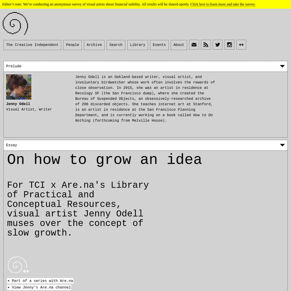 For TCI x Are.na's Library of Practical and Conceptual Resources, visual artist Jenny Odell muses over the concept of slow growth.