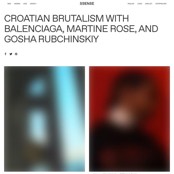 Croatian Brutalism with Balenciaga, Martine Rose, and Gosha Rubchinskiy